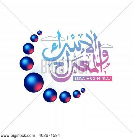 Isra And Miraj Prophet Muhammad Arabic Calligraphy Design Vector