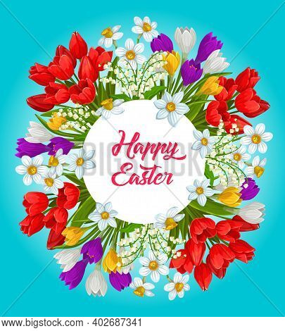 Happy Easter Flower Wreath Vector Poster. Cartoon Greeting Card, Round Frame Made Of Poppies, Crocus