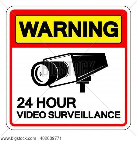 Warning 24 Hour Video Surveillance Symbol Sign, Vector Illustration, Isolate On White Background Lab