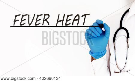 Doctor Writing Text Fever Heat Medical Concept On White Background
