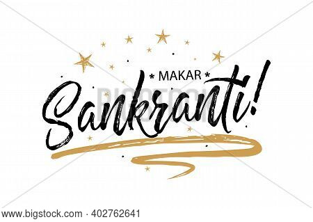 Happy Makar Sankranti Festival. Beautiful Greeting Card Scratched Calligraphy Black Text Word Gold S
