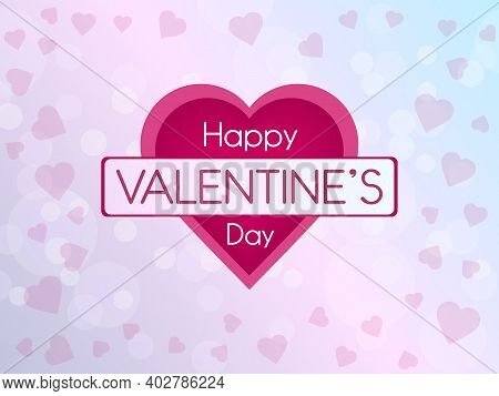 Happy Valentines Day Vector Illustration On Light Pink And Blue Bokeh Background With Hearts. Valent
