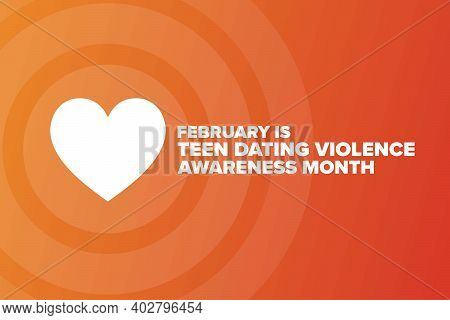 February Is Teen Dating Violence Awareness Month. Tdvam. Holiday Concept. Template For Background, B