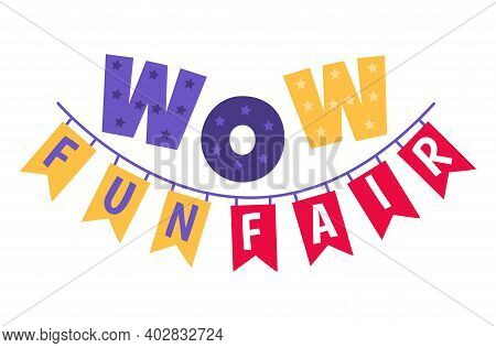 Label Web Banner Wow Sign Funfair Slogan, Concept Celebration Holiday Flag On Rope Flat Vector Illus