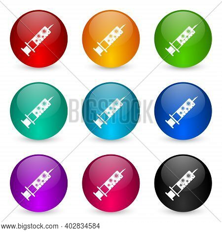 Vaccine, Injection, Syringe Symbol Icon Set, Colorful Glossy 3d Rendering Ball Buttons In 9 Color Op