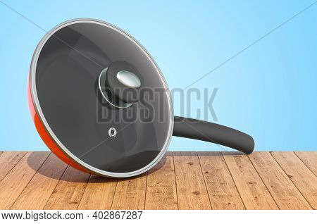 Frypan With Glass Lid On The Wooden Planks, 3d Rendering