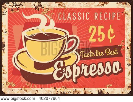 Coffee Metal Sign, Rusty Poster Plate, Cafe Menu Bar, Vector. Coffeehouse And Coffee Shop Espresso H