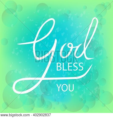 Vector Illustration God Bless You Text For Templates Of Invitations, Greeting Cards. God Bless You P