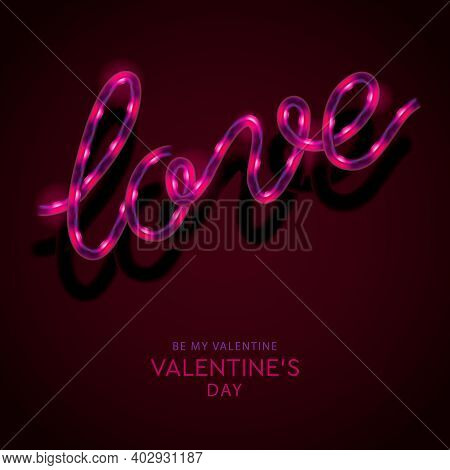Neon Sign, The Word Love On Dark Background. Design For Valentines Day. Ready For Your Design, Greet