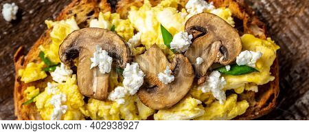 Wholewheat Toast With Scrambled Eggs With Mushrooms And Cottage Cheese. Healthy Breakfast Or Brunch.