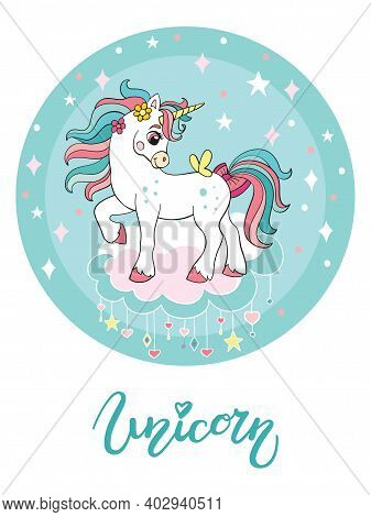 Cute Cartoon Unicorn Standing On A Cloud. Vector Illustration Circle Shape Isolated On White Backgro