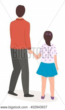 Happy Family Father And Daughter Walking Together, Back View Isolated On White Background. Man Holds
