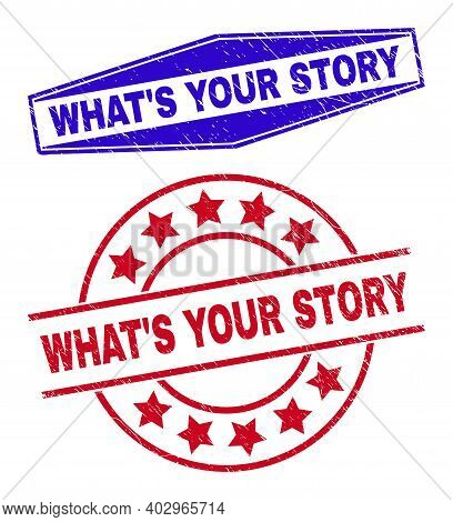 Whats Your Story Stamps. Red Rounded And Blue Compressed Hexagonal Whats Your Story Seals. Flat Vect