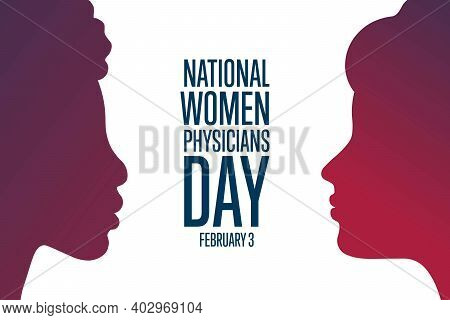 National Women Physicians Day. February 3. Holiday Concept. Template For Background, Banner, Card, P