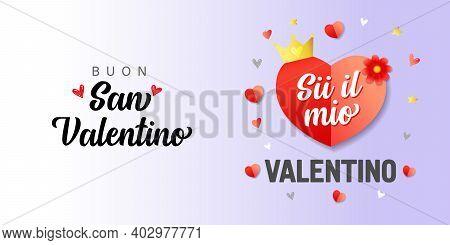 Buon San Valentino, Sii Il Mio San Valentino Italian Lettering - Happy Valentines Day, Be My Valenti