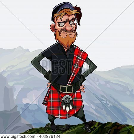 Funny Disgruntled Cartoon Redhead Scottish Highlander In Kilt Stands Akimbo High In The Mountains