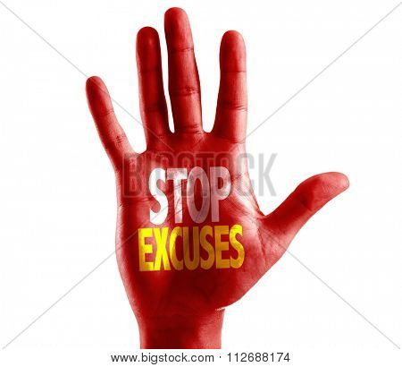 Stop Excuses written on hand isolated on white background