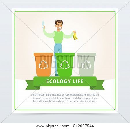 Flat man character throwing garbage into different containers. Ecological lifestyle concept. Waste sorting and segregation. Green environment. Ecologically clean world. Vector background, poster, card