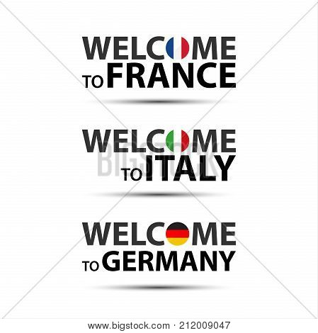Welcome to France welcome to Italy and welcome to Germany symbols with flags simple modern French Italian a German icons isolated on white background vector illustration