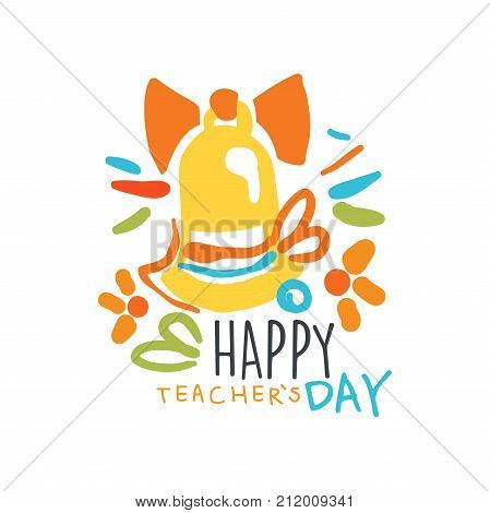 Happy Teachers Day label with school bell. Education logo original design for educational center, learning business, school or studying class. Back to school emblem. Flat vector isolated on white.