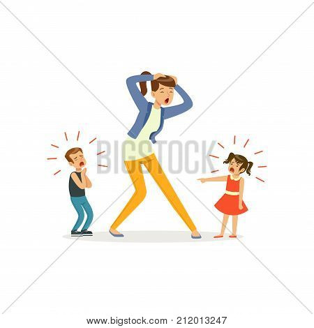 Vector illustration of family day at home children loudly quarrel, mother holding her head with hands. Family action. Reality of motherhood. Cartoon woman, boy and girl characters isolated on white.