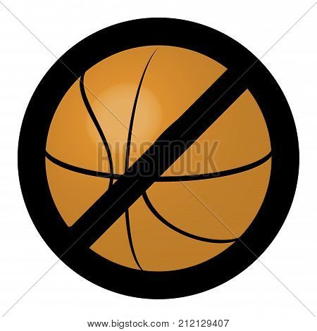 Symbol ban ball for basketball game. No basketball icon sport game equipment stop vector illustration