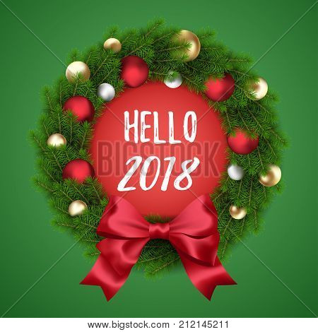 Vector realistic holiday Christmas and New Year wreath with colorful Christmas balls and bow on green background. Hello 2018 text.