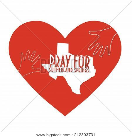 Pray for Sutherland Springs Vector Illustration. Great as donate, relief or help victims icon. Heart, Texas map and text: Pray for Sutherland Springs. Support for relief and charity work after Texas church mass shooting.