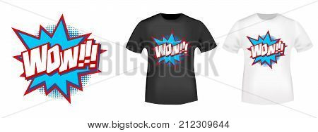 T-shirt print design. Wow comic art stamp and t shirt mockup. Printing and badge applique label t-shirts jeans casual and urban wear. Vector illustration.
