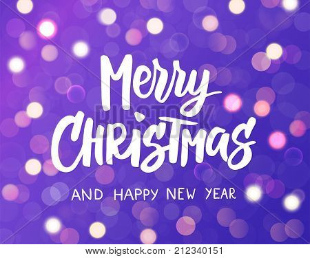 Merry Christmas and Happy New Year text. Purple background with sparkling glowing lights. Bokeh effect. Holiday greetings quote. Great for Christmas and New year cards, party posters, gift tags.