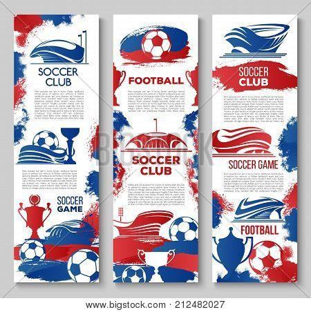 Soccer stadium or football sport arena banners design template for fan club or championship cup. Vector soccer ball and victory goal goblet for soccer college team tournament