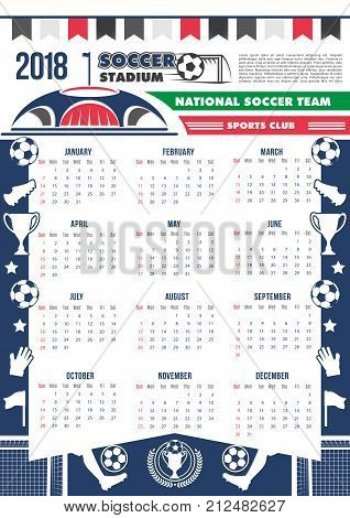 Soccer cup calendar 2018 template poster for football cup or sport fan club. Vector design of soccer ball at arena stadium, champion goal and victory cup for football college league championship game