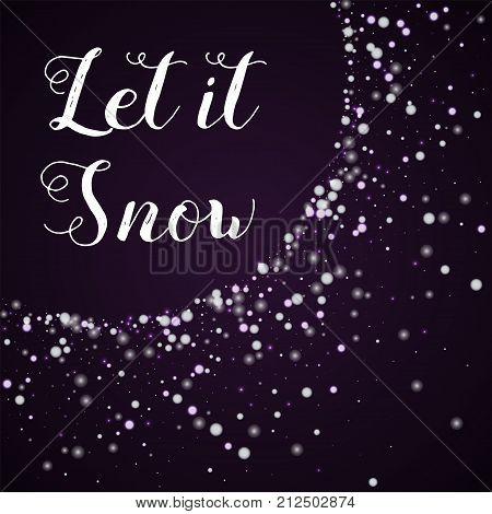 Let It Snow Greeting Card. Beautiful Falling Snow Background. Beautiful Falling Snow On Deep Purple