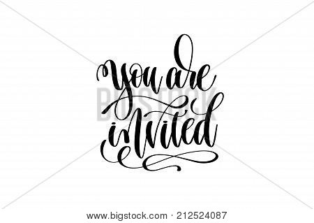 you are invited hand lettering event invitation inscription, black and white calligraphy vector illustration