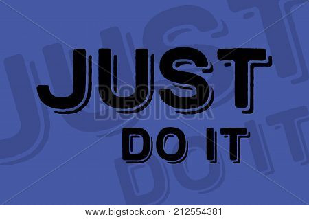 Just do it. T-shirt print. Stylish greeting card poster motivation black text Word modern brush blue background isolated.