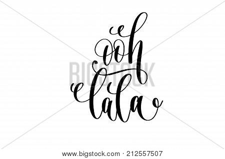 ooh lala - french popular quote hand lettering modern typography inscription to tourism and travel greeting card in Paris France isolated on white background, brush ink calligraphy vector illustration