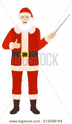 Santa Claus showing thumb up and holding a pointer. Full length portrait of Santa Claus in a flat style. Vector illustration.