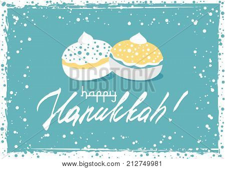 Postcard for greetings with Festival of Lights Feast of Dedication Hanukkah. Grunge hand written greeting with jewish sufganiots on blue background with snow frame. Vector illustration