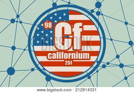 Californium chemical element. Sign with atomic number and atomic weight. Chemical element of periodic table. Molecule And Communication Background. Connected lines with dots. Flag of the USA