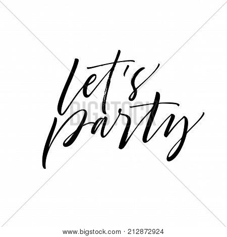 Let's party phrase. Ink illustration. Modern brush calligraphy. Isolated on white background.