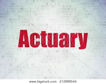 Insurance concept: Painted red word Actuary on Digital Data Paper background