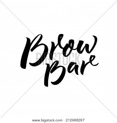 Brow bar text for logo. Calligraphy inscription for beauty salon. Black brush lettering isolated on white background