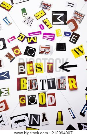 A Word Writing Text Showing Concept Of Best Better Good Made Of Different Magazine Newspaper Letter