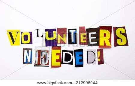 A Word Writing Text Showing Concept Of Volunteers Needed Made Of Different Magazine Newspaper Letter