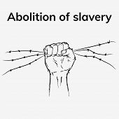 No more slavery. Day of abolitionism. Abolition of slavery poster