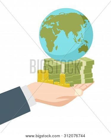 Graphic Illustration Of Hand Holding Money And Earth Globe, Business, Wealth, Success, Capitalist, C
