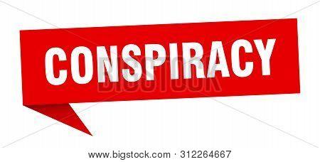 Conspiracy Speech Bubble. Conspiracy Sign. Conspiracy Banner