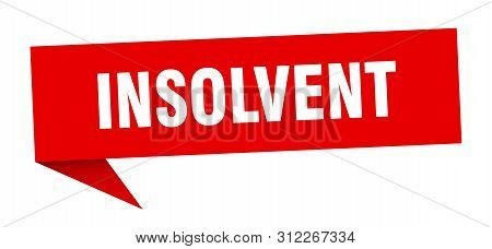 Insolvent Speech Bubble. Insolvent Sign. Insolvent Banner