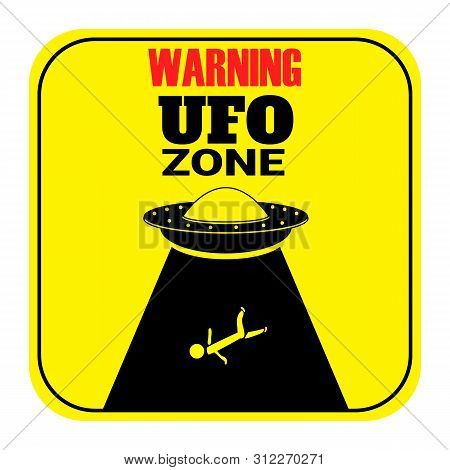 Humorous Danger Road Signs For Ufo, Aliens Abduction Theme.  Aliens And Area 51.  Ufo Activity Area.