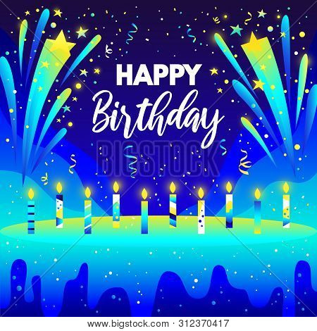 Happy Birthday Bright Vector Illustration In Neon Colors. Happy Birthday Gradients Design With Candl